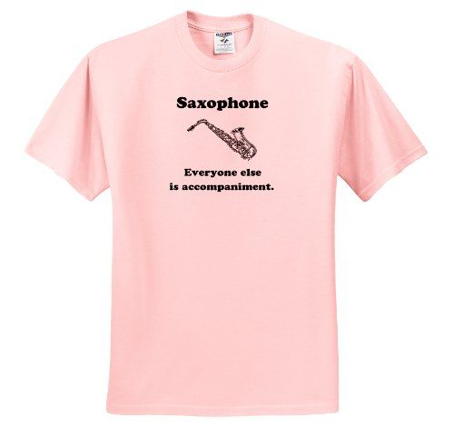 76095c07 EvaDane - Funny Quotes - Saxophone everyone else is just accompaniment.  Saxophone. Musician Humor. - T-Shirts - Adult Light-Pink-T-Shirt 3XL .