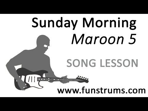 Sunday Morning Maroon 5 Guitar Chords And Riff Lesson Tutorial