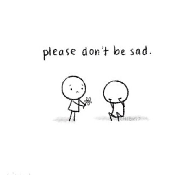 Please Dont Be Sad Motivational Words Chibird Quotes Cute