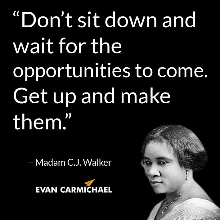 Madam Cj Walker Quotes Gorgeous Don't Sit Down And Wait For The Opportunities To Comeget Up And . Design Ideas