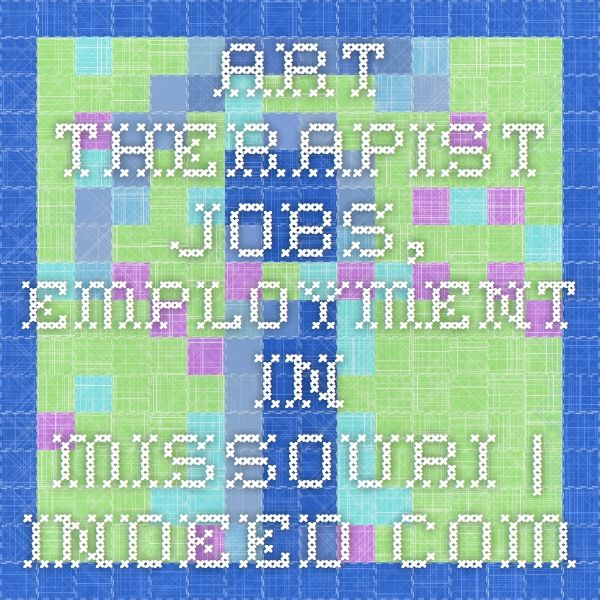 Art Therapist Jobs, Employment in Missouri Indeed jobs