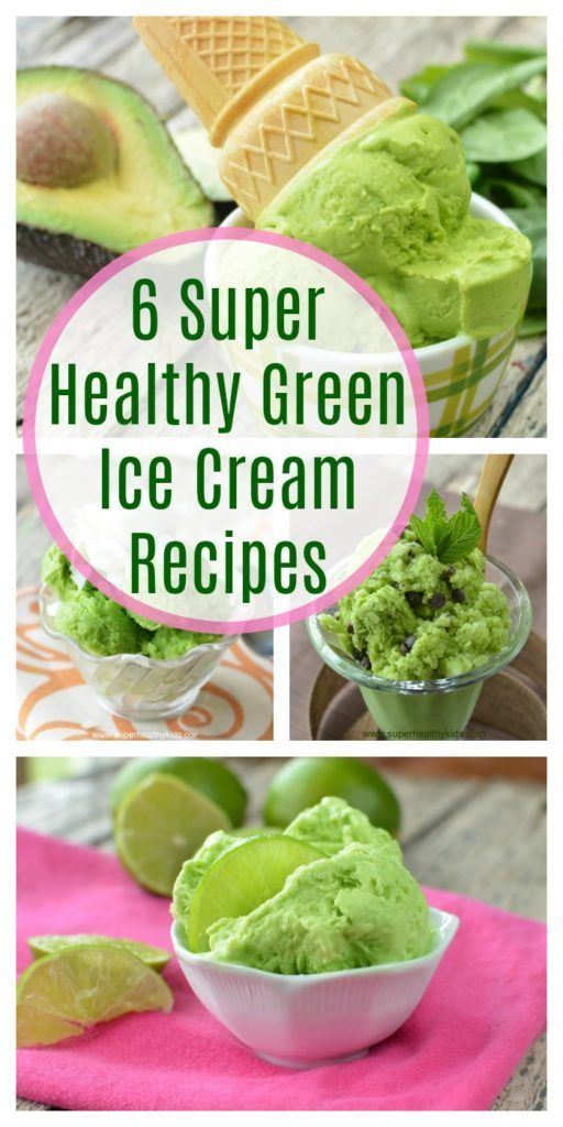 6 Super Healthy Green Ice Cream Recipes for Kids