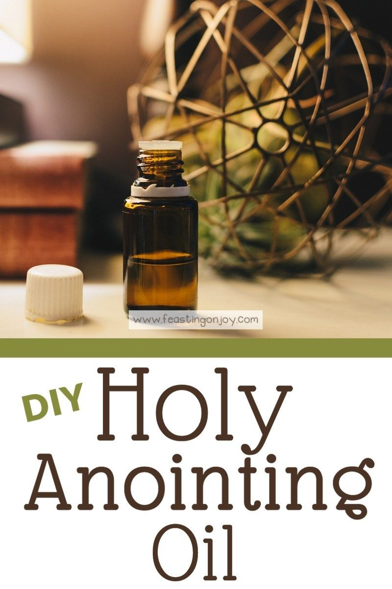 DIY Holy Anointing Oil Holy oil, Annointing oil