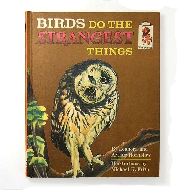 .Birds do the Strangest Things. VINTAGE 1960's Hardcover Illustrated Children's BookAnimal and Nature Lovers Delight