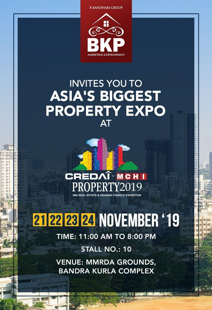 BKandhari Properties Invites You To Asias Biggest Property Expo  CREDAI MCHI PROPERTY EXPO 2019 Date 21st24th November 2019 Stall No10 Time1100AM  0800PM Venue MMRDA Grou...