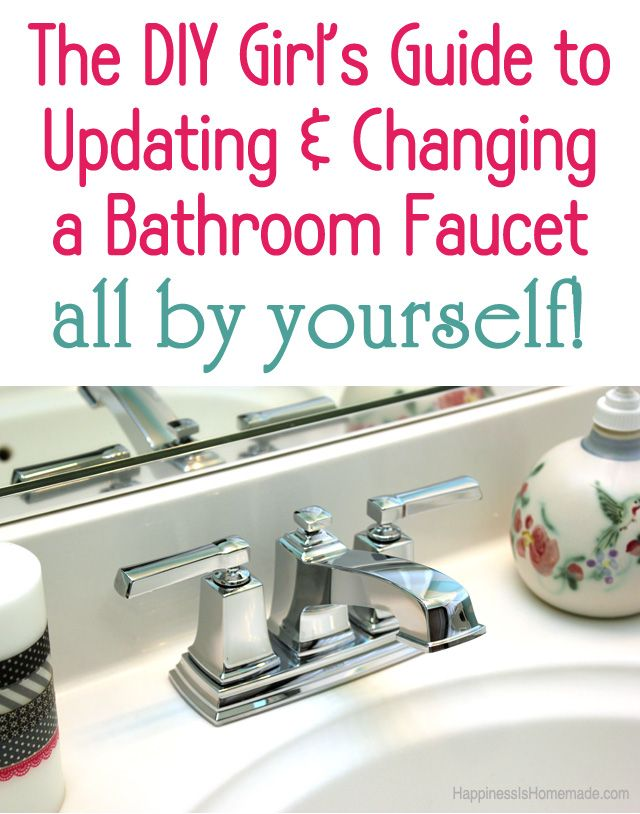 How To Install A Bathroom Faucet | The Diy Girl S Guide How To Update Change A Bathroom Faucet All