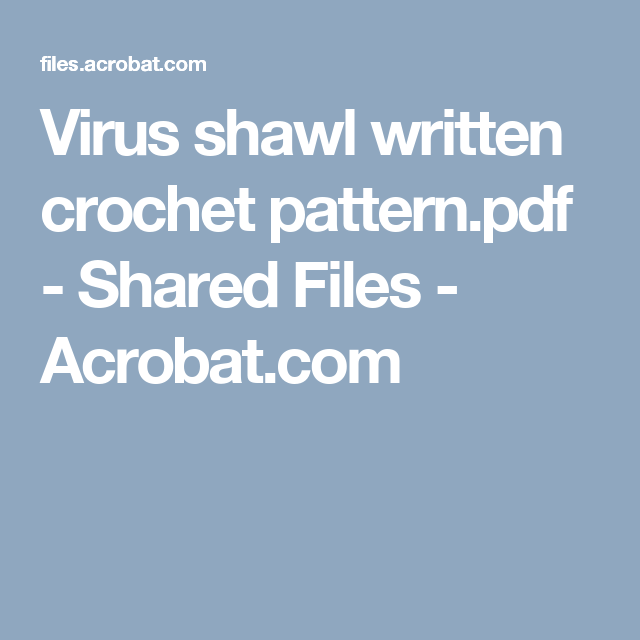 Virus Shawl Written Crochet Patternpdf Shared Files Acrobat