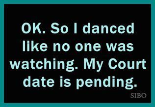 my court date, haha