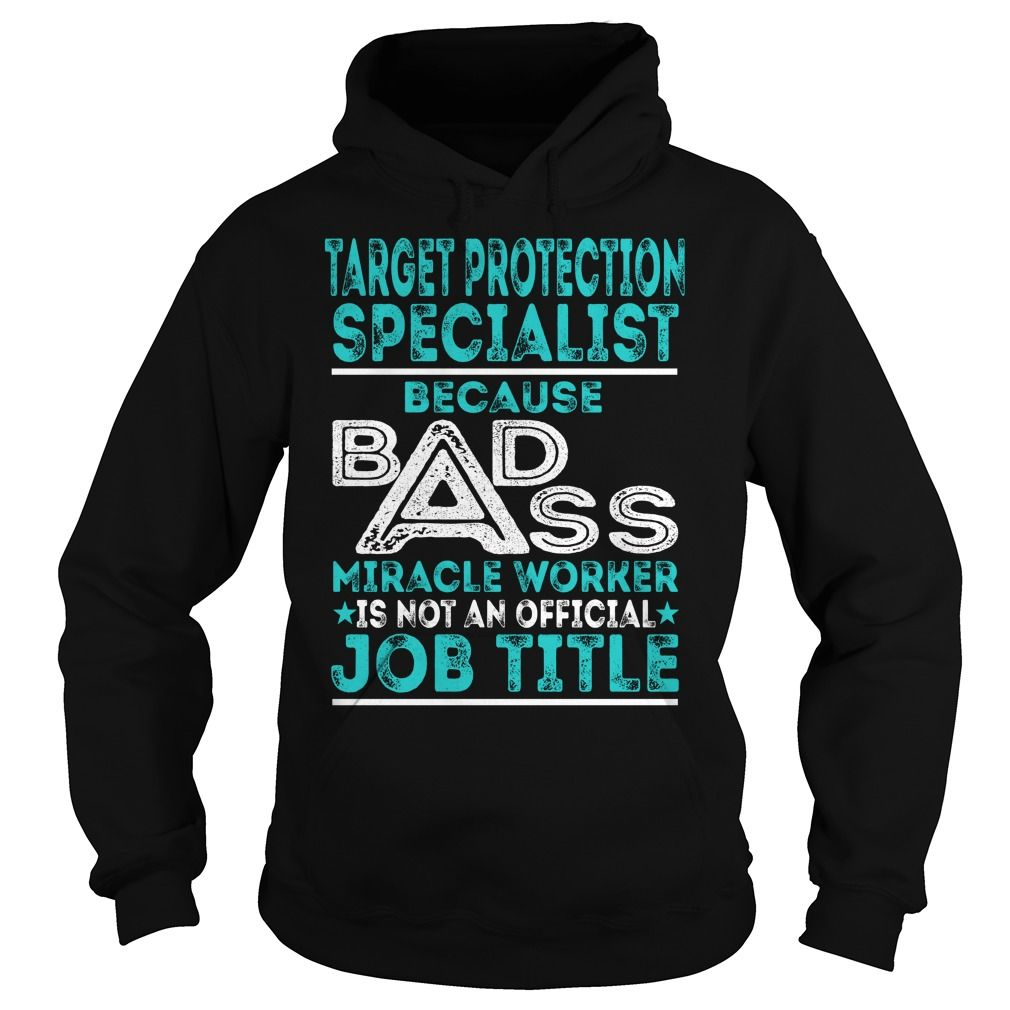 Target Protection Specialist Because BADASS Miracle Worker Job Title TShirt