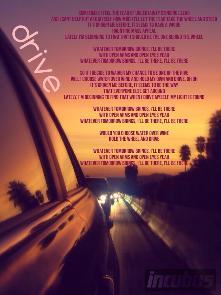 """Drive"" Incubus | Incubus lyrics, Incubus drive lyrics ..."