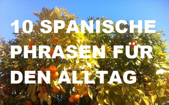 spanisch wie spanier sprechen 10 ausdr cke f r den alltag. Black Bedroom Furniture Sets. Home Design Ideas