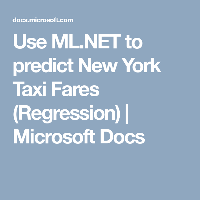 Use ML NET to predict New York Taxi Fares (Regression