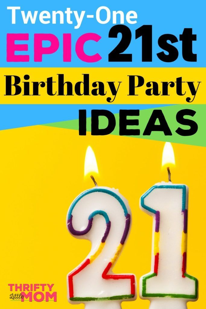 Twenty One Epic 21st Birthday Party Ideas (Drinking & Non-Drinking)