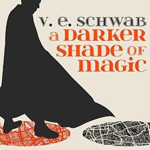 A Darker Shade Of Magic In 2020 A Darker Shade Of Magic Dark