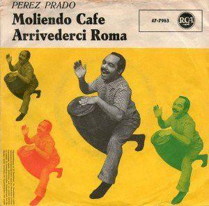 Perez Prado - Moliendo Cafe / Arrivederci Roma (Vinyl) at Discogs