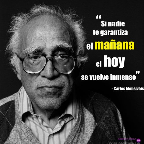 Best Motivational Quotes For Students: Frase Del Escritor Mexicano Carlos Monsiváis