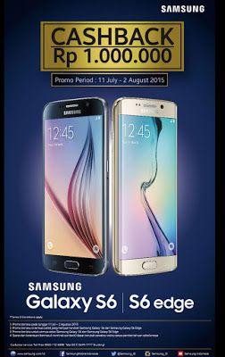 Promo Hp Samsung Galaxy S6 Dan Galaxy S6 Edge Cashback 1 Juta Samsung Galaxy S6 Galaxy S6 Samsung Galaxy