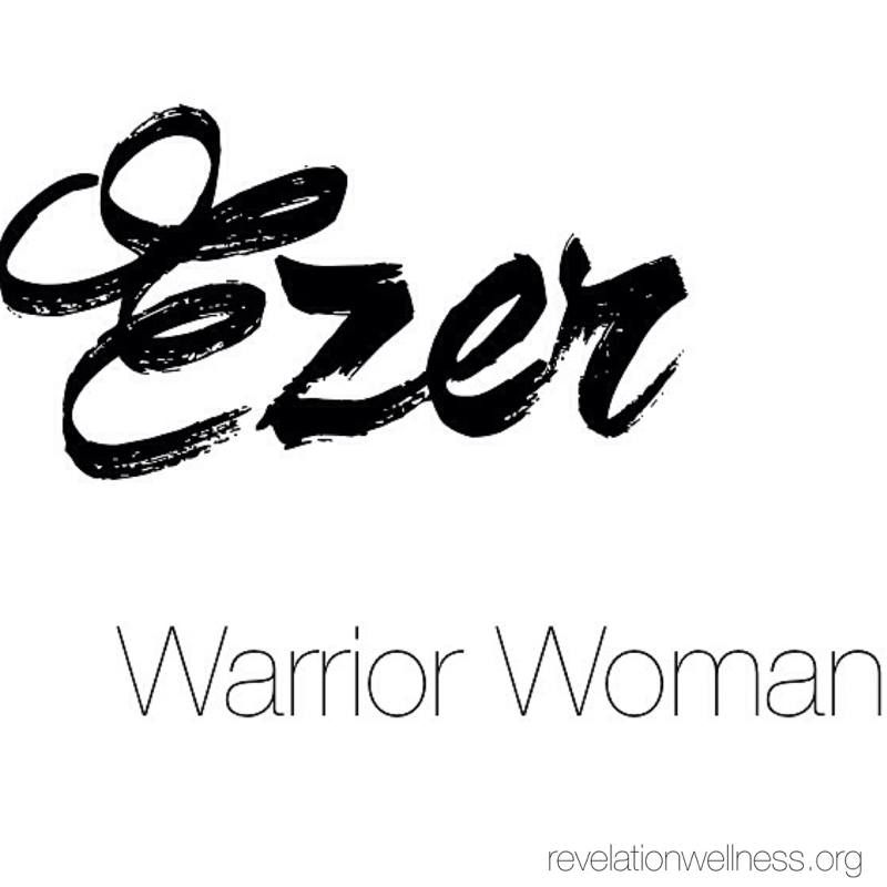 The Word Woman Comes From The Root Word Ezer Meaning Warrior