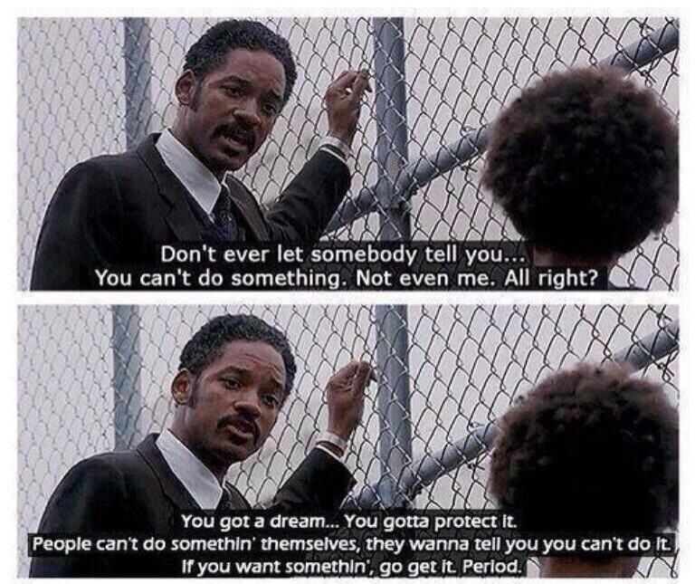 Great quote from the movie pursuit of happiness best