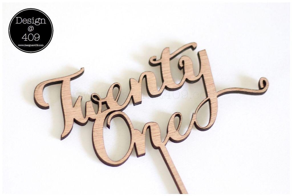 Twenty One Wood Cake Topper : Design @ 409