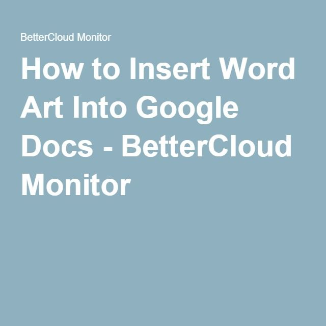 How to Insert Word Art Into Google Docs - BetterCloud