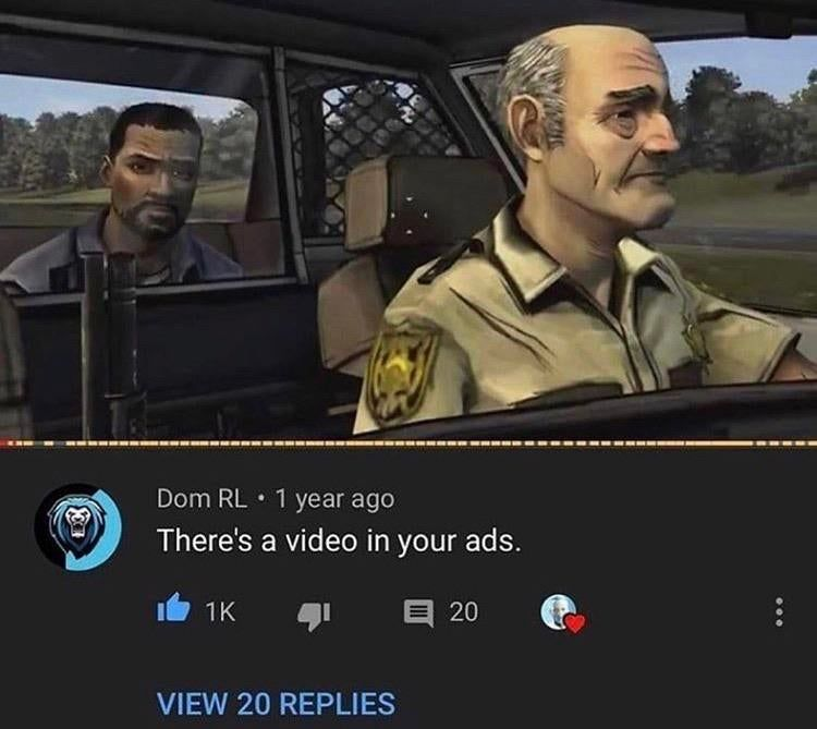 There S A Video In Your Ads Memes Stupid Memes Funny Memes Funny Relatable Memes