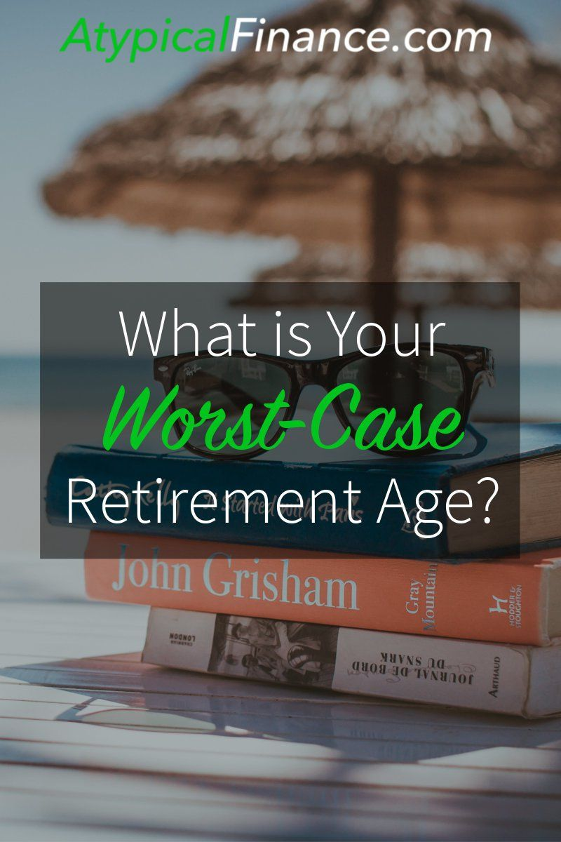 What is Your WorstCase Retirement Age Personal finance