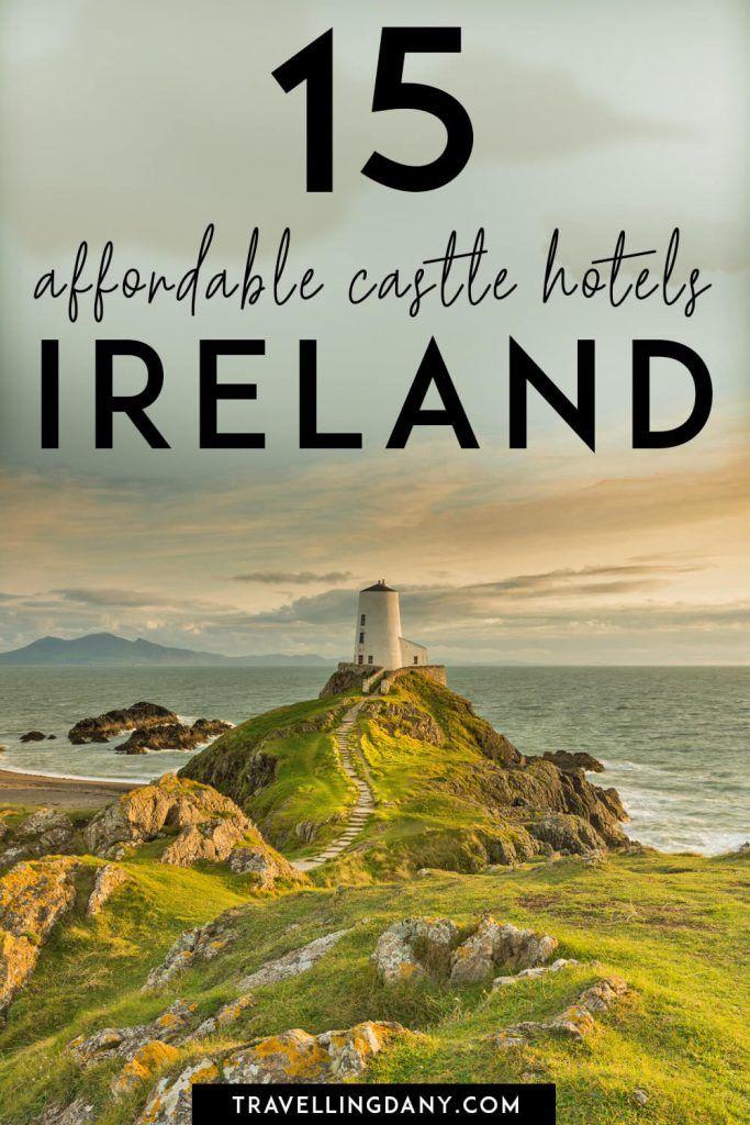 Feel like a princess: 15 affordable castle hotels in Ireland! #irelandtravel
