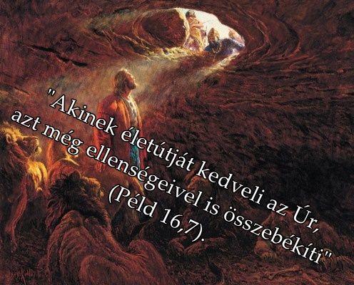 Akinek életútját szereti az Úr, azt még ellenségeivel is összebékíti. (Péld 16,7)