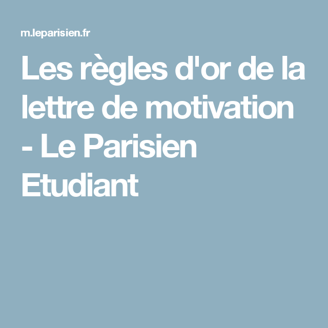les r u00e8gles d u0026 39 or de la lettre de motivation
