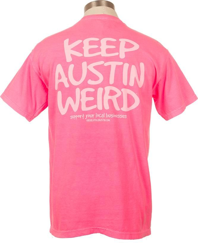 Keep Austin Weird With This Fantastic Hot Pink T Shirt From Our
