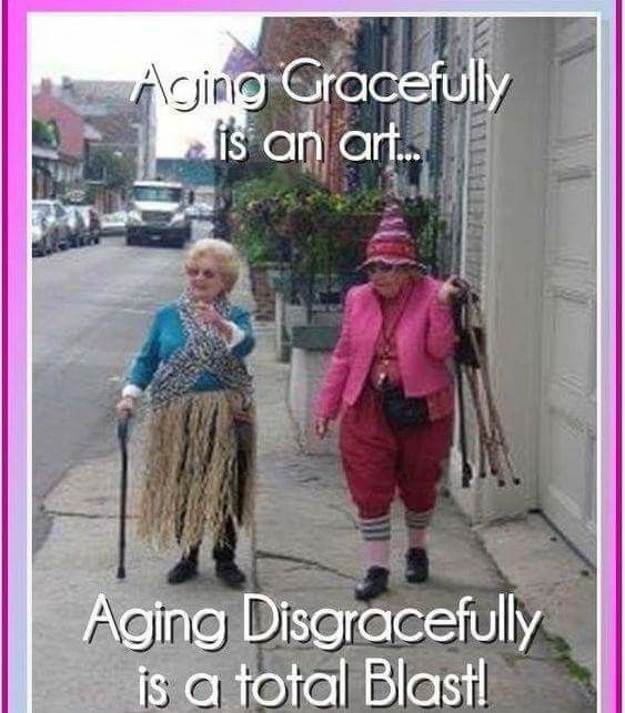 Old age goals Birthday quotes funny, Old lady humor
