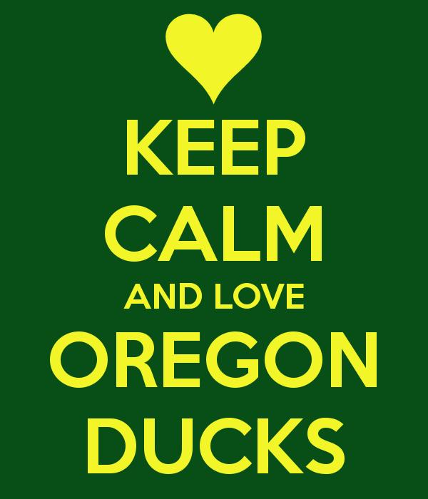 Keep Calm And Love The Oregon Ducks