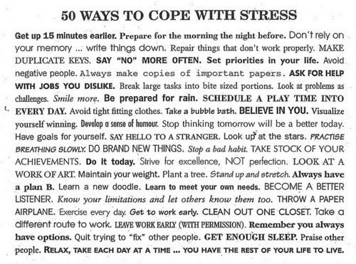 50 ways to cope with stress - should reread this to myself every day!
