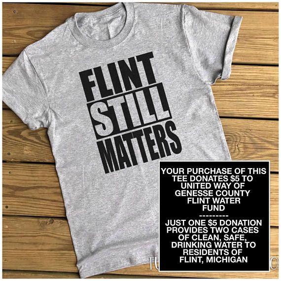 Donate Flint Still Matters Water Crisis Shirt Tee T Shirt Etsy Michigan Shirts Tees Tee Shirts
