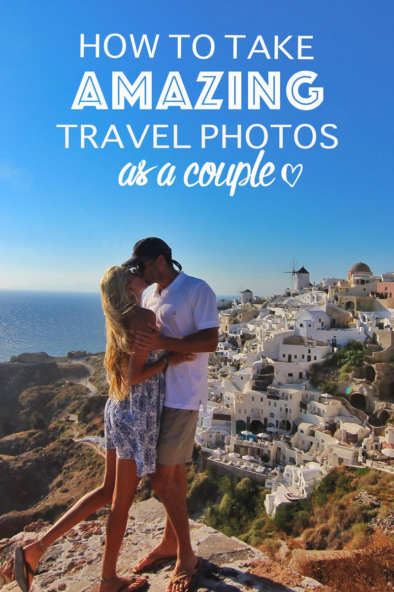 How To Take Amazing Travel Photos As A Couple