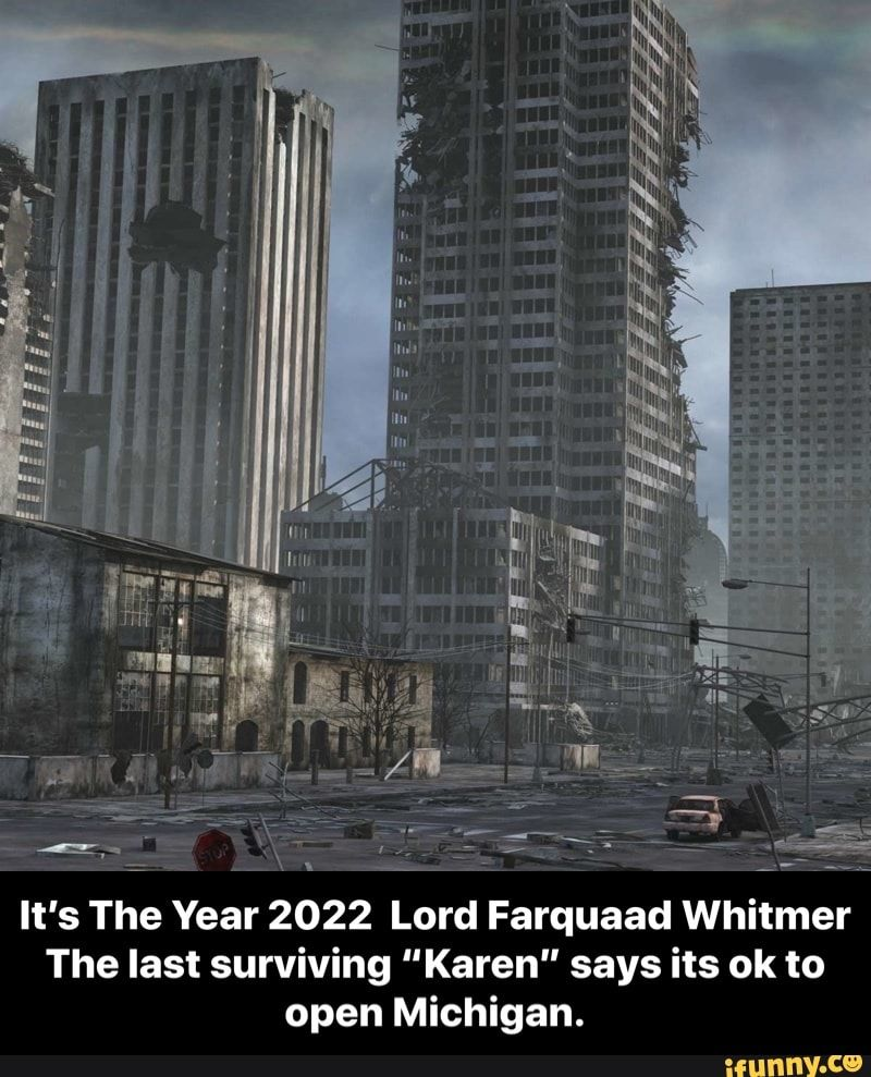 Naaa Pm Peer It S The Year 2022 Lord Farquaad Whitmer The Last Surviving Karen Says Its Ok To Open Michigan It S The Year 2022 Lord Farquaad Whitmer T In 2020 Lord Farquaad Peer Lord