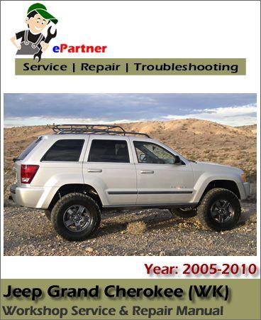 Download Jeep Grand Cherokee Wk Service Repair Manual 2005 2010 Jeep Grand Cherokee Jeep Grand Jeep