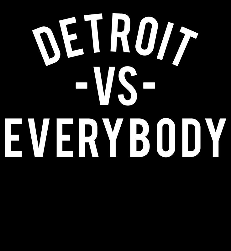 Detroit Vs Everybody White By Ogedits Detroit Vs Everybody Detroit Detroit Rock City