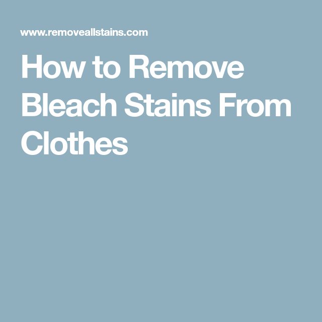 How to Remove Bleach Stains From Clothes | Remove bleach