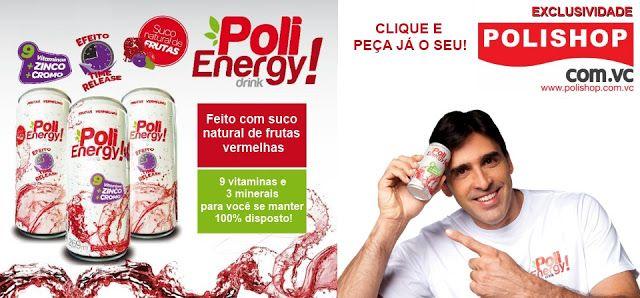 Poli Energy! Aproveite mais o seu dia, todos os dias!