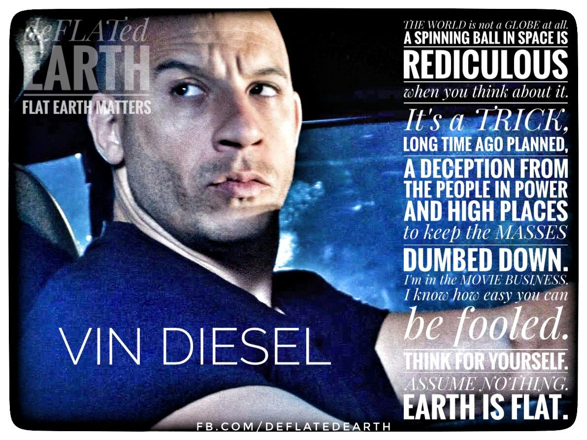 Flat Earth   Vin Diesel   It's A Trick | Search for Truth | Flat