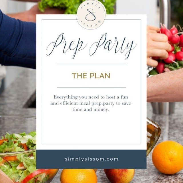 How To Host A Meal Prep Party-Everything You Need To Plan