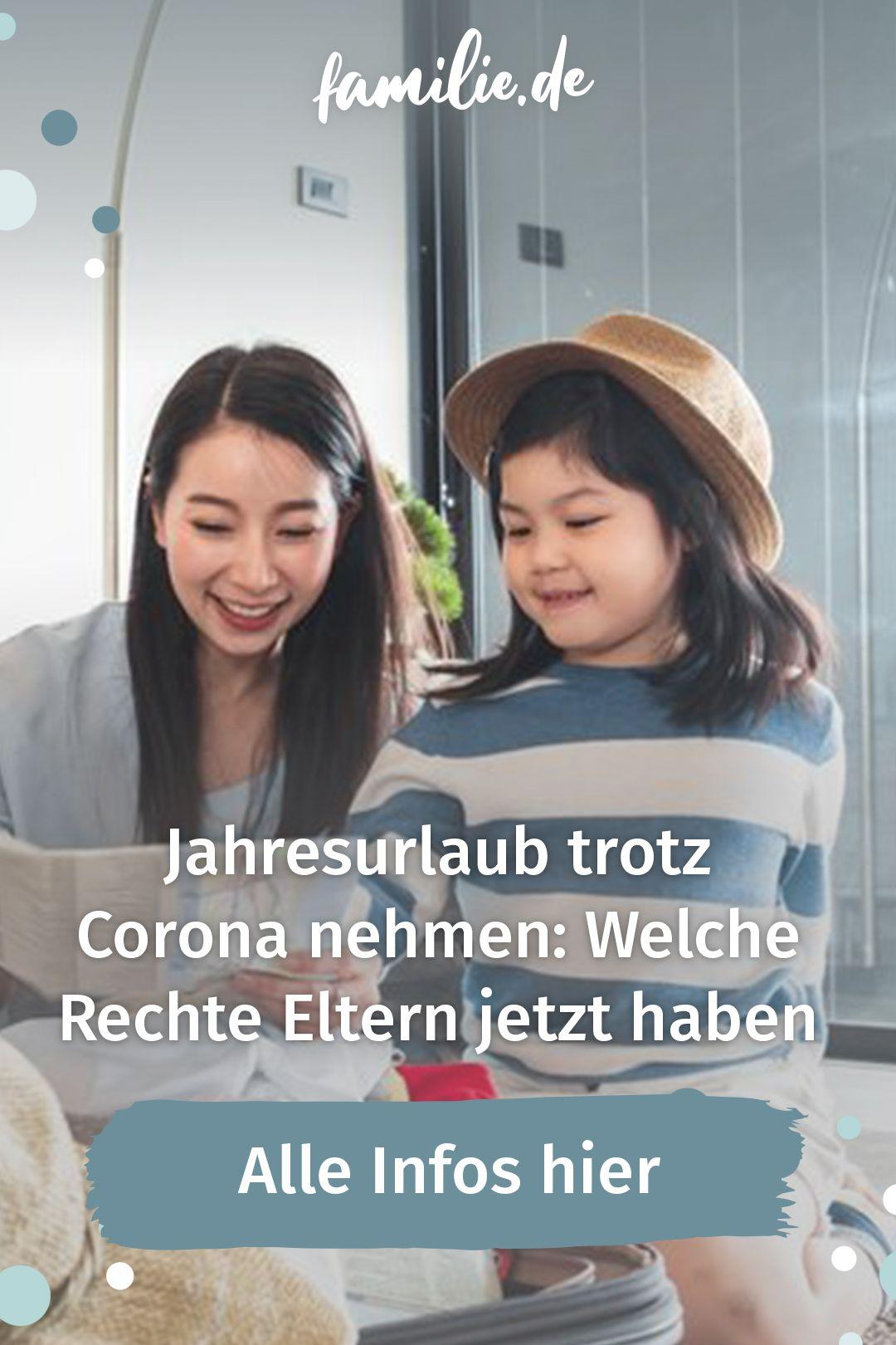 Jahresurlaub Trotz Corona Nehmen Alle Rechte Fur Eltern Familie De In 2021 Familienleben Eltern Kindererziehung