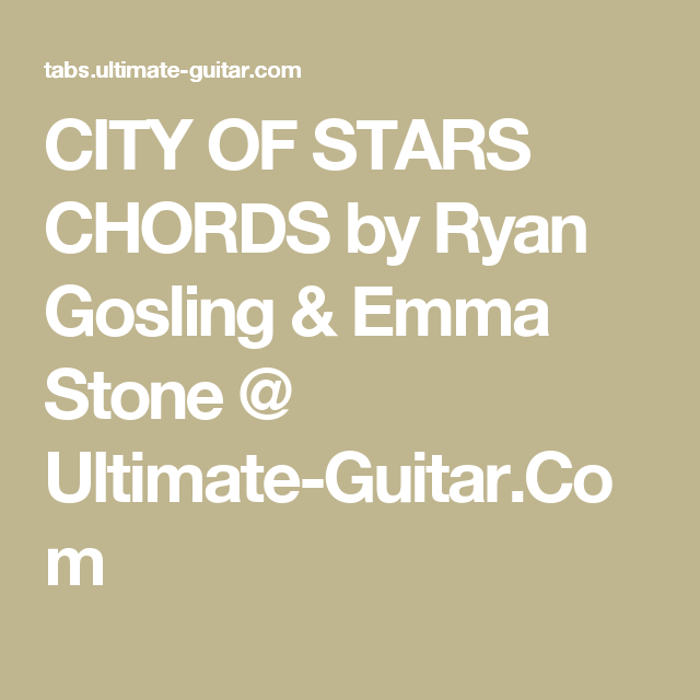 City Of Stars Chords By Ryan Gosling Emma Stone Ultimate Guitar