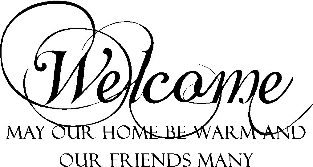 Wall Quote - Welcome May Our Friends