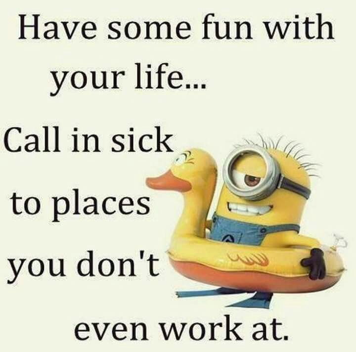 Call in sick minion love Pinterest British sign