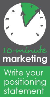10-Minute Marketing: write your positioning statement - via biz mama: running a business | chasing a baby #BizMama #smallbiz #mompreneurs #workingmoms #momsinbusiness #marketing #smallbiz #10minmktg