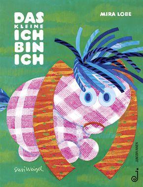 Das kleine Ich bin Ich, Mira Lobe, Susi Weigel, Verlag: Jungbrunnen