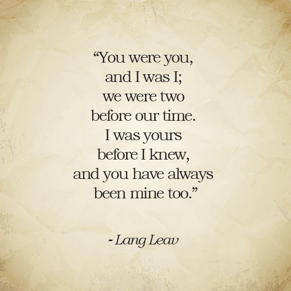You Were You And I Was I We Were Two Before Our Time Lang Leav Quote Lang Leav Quotes Lang Leav Lang Leav Poems